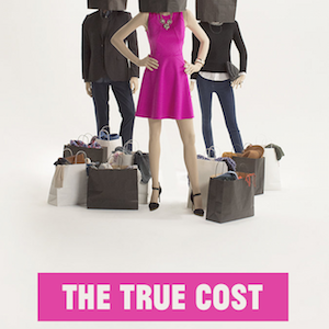 Documentary: The True Cost