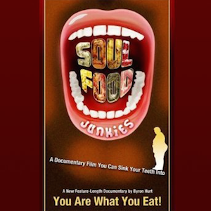 Documentary: Soul Food Junkies