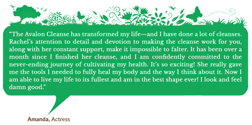 Holistic Living With Rachel Avalon Online Courses The Avalon Cleanse Testimonials Amanda