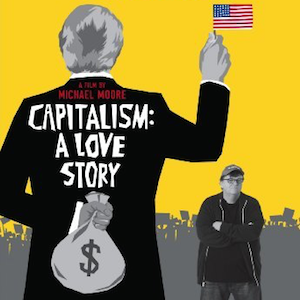 Documentary: Capitalism, a Love Story