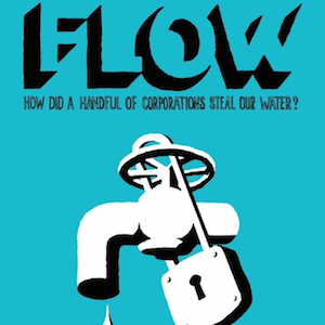 Documentary: FLOW: For Love of Water