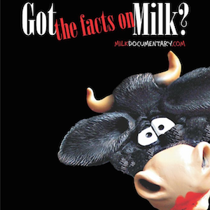 Documentary: Got the facts on Milk?