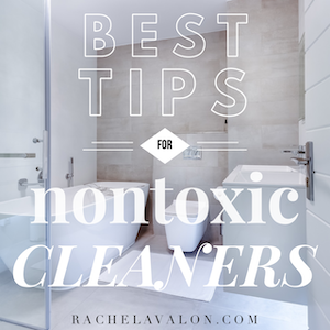 Best Tips for Nontoxic Cleaners to Improve Health & Sustainability