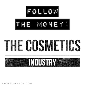 Follow the Money: The Cosmetics Industry