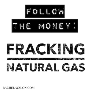 Follow the Money: Fracking Natural Gas