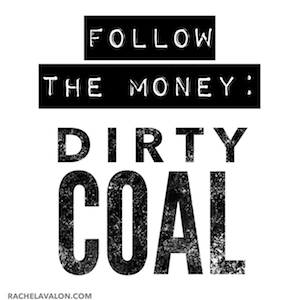 Follow the Money: Dirty Coal
