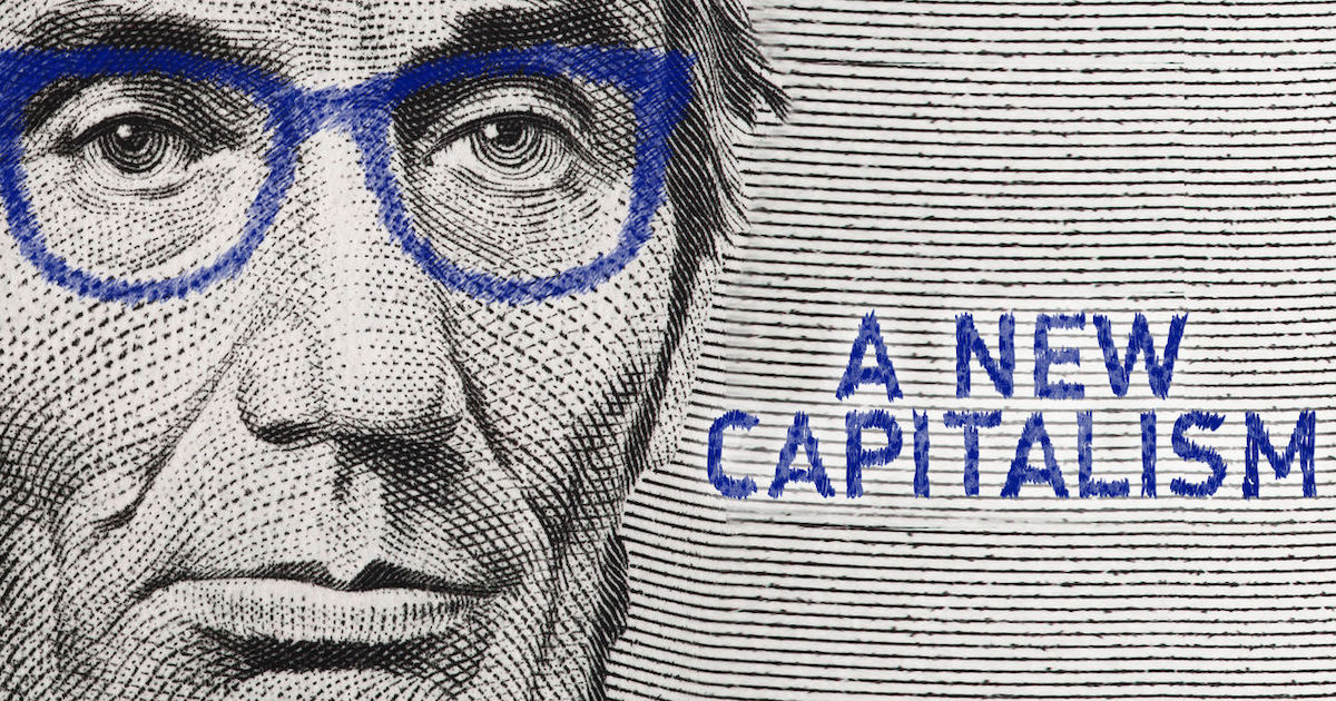 A New Capitalism Abraham Lincoln with eyeglasses drawn on