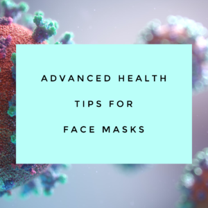 Health Tips for Face Masks Covid-19 Pandemic